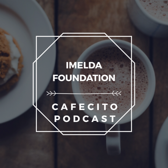 The Imelda Foundation's Cafecito Podcast Series